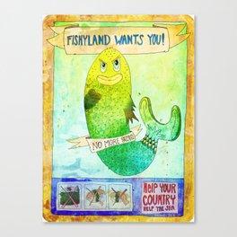 Fishyland Wants You! Canvas Print