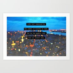 The Moments That Take Our Breath Away Art Print