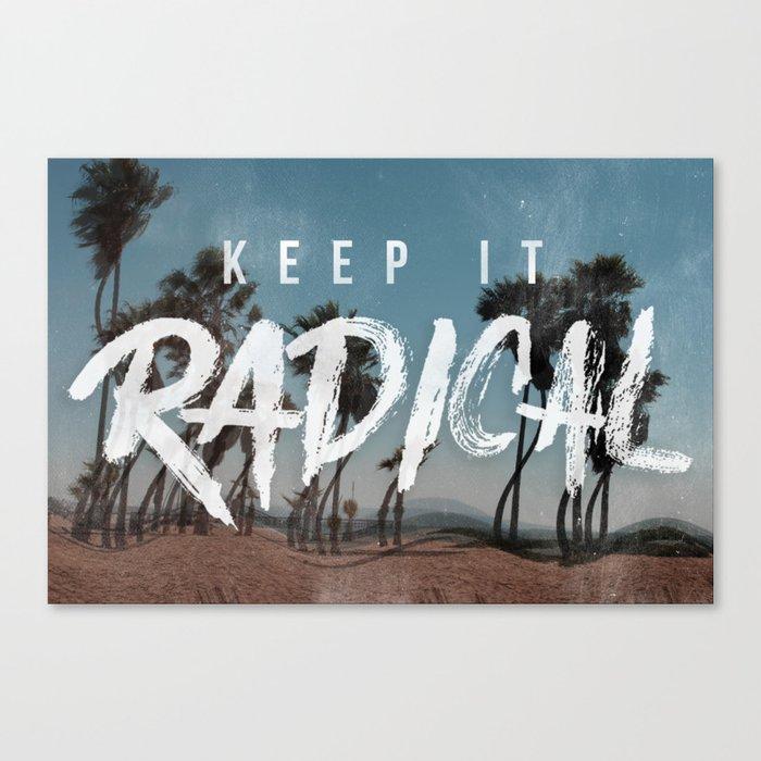 Keep it Radical Canvas Print