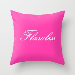 FLAWlESS Pink Throw Pillow