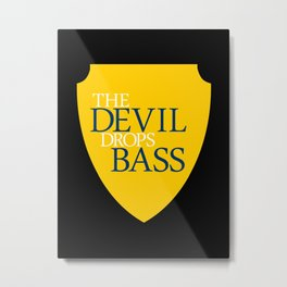 The Devil Drops Bass Metal Print