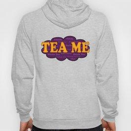 Tea Me Hoody