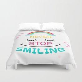 Never Stop Smiling Duvet Cover