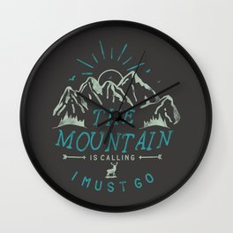 Mountain is Calling I must Go Wall Clock