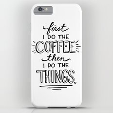 Coffee First iPhone 6s Plus Slim Case