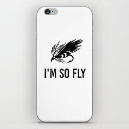 I'm So Fly Fishing Hook Flies Fisherman Gift iPhone Skin