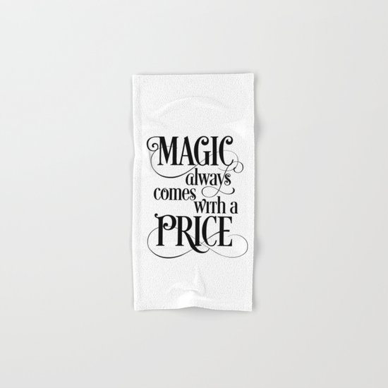 Magic Always Comes With a Price Hand & Bath Towel