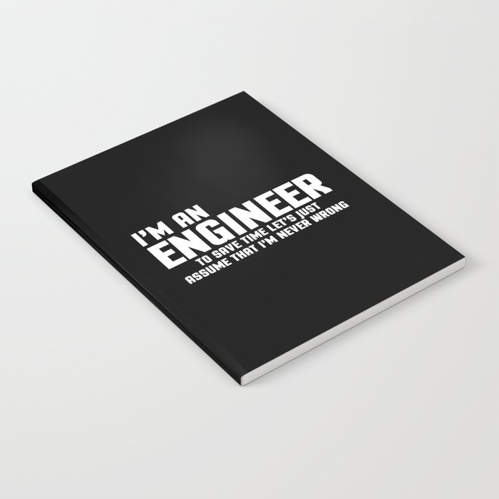 I'm An Engineer Funny Quote Notebook