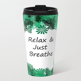 Relax and Just Breathe Travel Mug