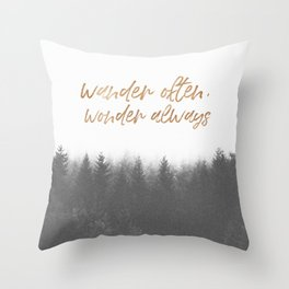 WANDER OFTEN, WONDER ALWAYS Throw Pillow