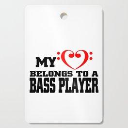 My Heart Belongs To A Bass Player Cutting Board