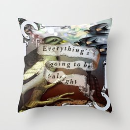 Everything's Going To Be Alright Throw Pillow