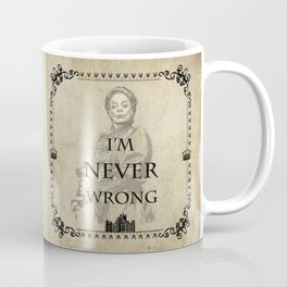 Dowager countess of grantham quotes Coffee Mug