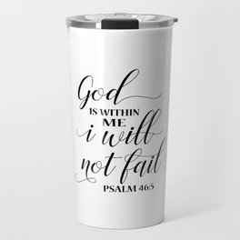 Christian,Bible Quote,God is within me I will not fail Travel Mug
