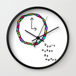 Don't Hurry Be Happy no.2 - colorful clock illustration humor quote Wall Clock