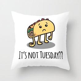 Not Taco Tuesday Throw Pillow