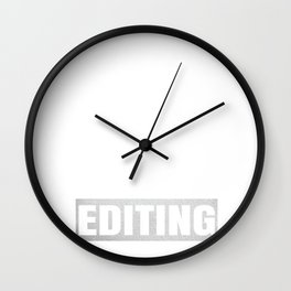 Editor I'm Not In The Mood For Talking - Funny Editing design Wall Clock