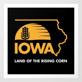 Iowa: Land of the Rising Corn - Black and Gold Edition Art Print