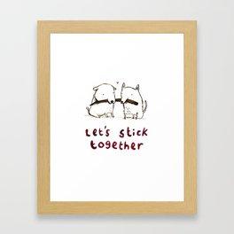 Let's Stick Together Framed Art Print