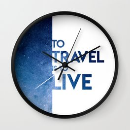To Travel Is To Live Wall Clock