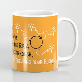 Break Your Routine Coffee Mug
