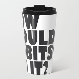 How Would Lubitsch Do It? (Version 4) Metal Travel Mug