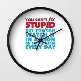 You Can See Stupid on Social Media T-shirt Wall Clock