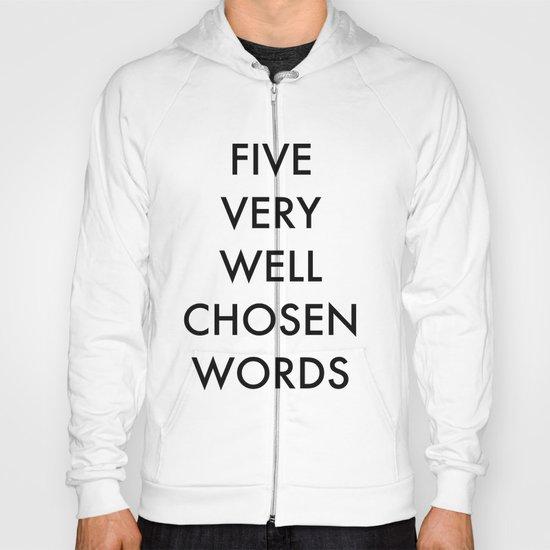 five very well chosen words Hoody