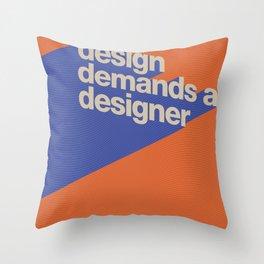 Design Demands A Designer Throw Pillow