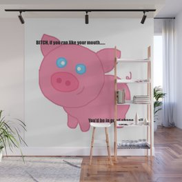 Cute pig insults you Wall Mural