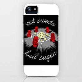 Hail Sugar iPhone Case
