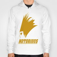 notorious Hoodies featuring NOTORIOUS by Robleedesigns