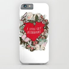 I still get butterflies Slim Case iPhone 6s