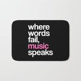 WHERE WORDS FAIL MUSIC SPEAKS (Pink Black) Bath Mat