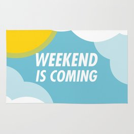 Weekend Is Coming Rug