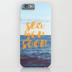 Sea You Soon Slim Case iPhone 6s