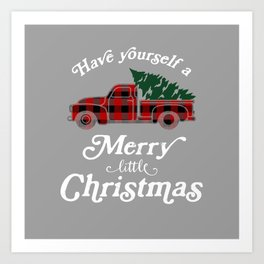 Have yourself a Merry little Christmas Vintage Truck Art Print