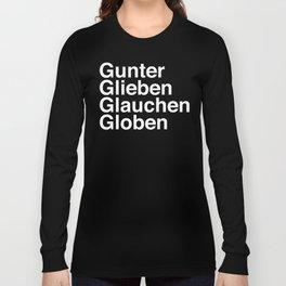 Gunter Glieben Glauchen Globen Long Sleeve T-shirt