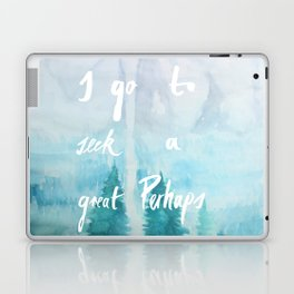 I Go To Seek A Great Perhaps Laptop & iPad Skin