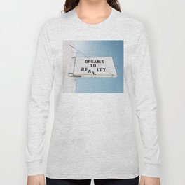 Dreams to Reality Long Sleeve T-shirt