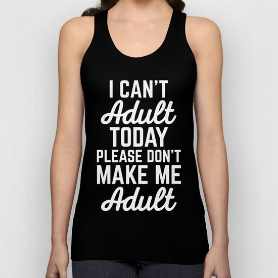 Can't Adult Today Funny Quote Unisex Tank Top