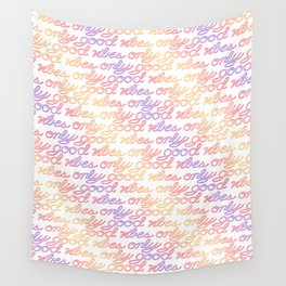 Good Vibes Only - Rainbow Wall Tapestry