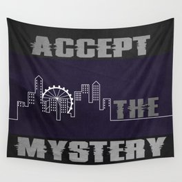 Accept the Mystery Wall Tapestry