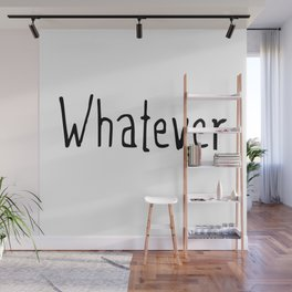 Whatever Wall Mural