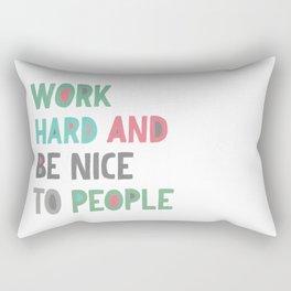 Work Hard and Be Nice Rectangular Pillow