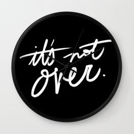 It's Not Over Wall Clock