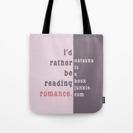 I'd rather be reading romance Tote Bag