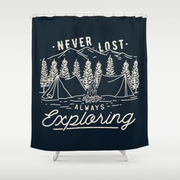 Never Lost Always Exploring (Cream) Shower Curtain