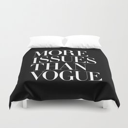 More Issues Than Vogue Black and White Typography Poster Beautiful Quotes Fitness Girl Power Duvet Cover
