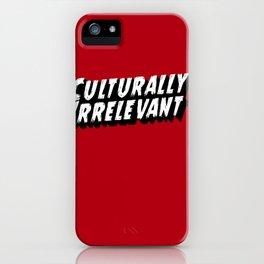 Culturally Irrelevant Fan Gear iPhone Case